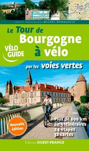 Le tour de Bourgogne à vélo par les voies vertes - Ouest-France - 9782737379659 -