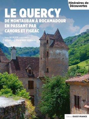 Le Quercy. De Montauban à Rocambour en passant par Cahors et Figeac - Ouest-France - 9782737382154 -