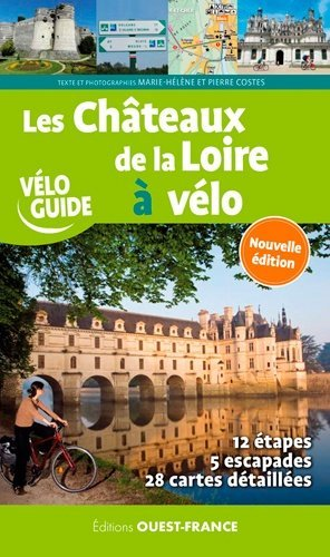Les châteaux de la Loire à Vélo - Ouest-France - 9782737382642 -