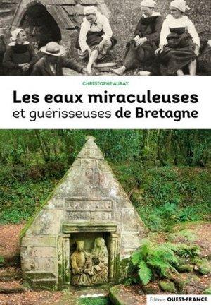 Les eaux miraculeuses et guerisseuses de bretagne - Ouest-France - 9782737384172 -