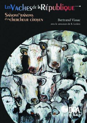 Les vaches de la République Saisons et raisons d'un chercheur citoyen - inra  - 9782738009821 -