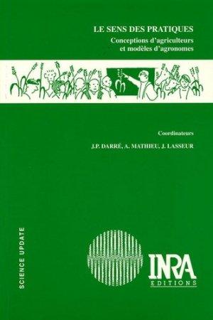 Le sens des pratiques Conceptions d'agriculteurs et modèles d'agronomes - inra  - 9782738011169 -