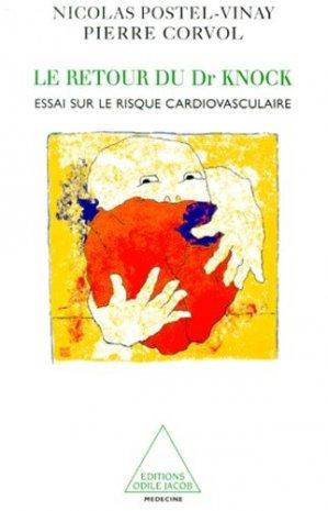 LE RETOUR DU DOCTEUR KNOCK. Essai sur le risque cardiovasculaire - odile jacob - 9782738107596 -