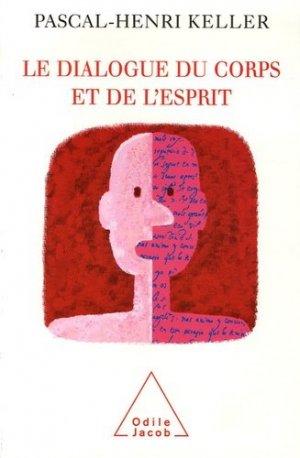 Le dialogue du corps et de l'esprit - odile jacob - 9782738117762 -