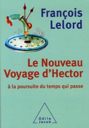Le Nouveau Voyage d'Hector. A la poursuite du temps qui passe - odile jacob - 9782738118264 -