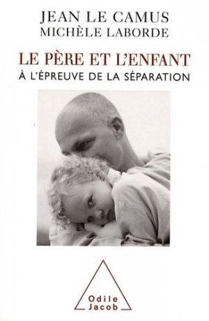 Le père et l'enfant à l'épreuve de la séparation - odile jacob - 9782738121547 -