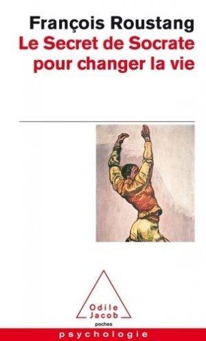 Le Secret de Socrate pour changer la vie - odile jacob - 9782738126931 -