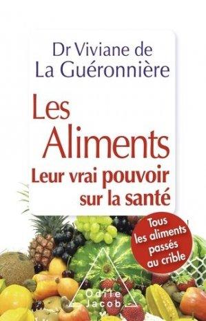 Les Aliments - Leur vrai pouvoir sur la santé - odile jacob - 9782738131317 -