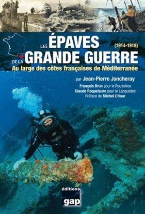 Les épaves de la Grande Guerre (1914-1918). Au large des côtes françaises de Méditerranée - gap - 9782741705284 -