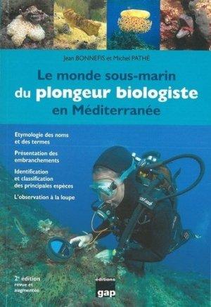Le monde sous-marin du plongeur biologiste en Méditerranée. 2e édition - gap - 9782741706229 -