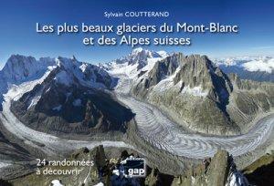 Les plus beaux glaciers du Mont-Blanc et des Alpes suisses - gap - 9782741706267