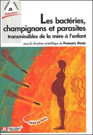 Les bactéries, champignons et parasites transmissibles de la mère à l'enfant - john libbey eurotext - 9782742004270 -