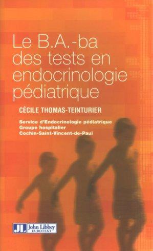 Le B.A ba des tests en endocrinologie pédiatrique - john libbey eurotext - 9782742006458