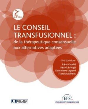 Le conseil transfusionnel : de la thérapeutique consensuelle aux alternatives adaptées - john libbey eurotext - 9782742014231 -