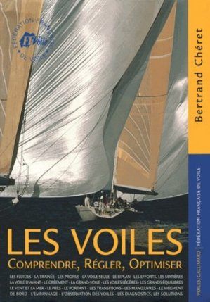 Les voiles. Comprendre, régler, optimiser - gallimard editions - 9782742407675 -