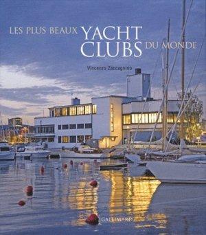 Les plus beaux yacht clubs du monde - gallimard editions - 9782742430994 -