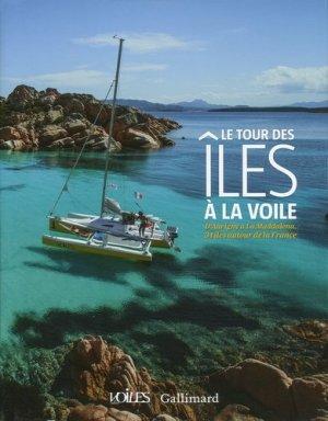 Le tour des îles à la voile. D'Aurigny à La Maddalena, 34 îles autour de la France - gallimard editions - 9782742438297 -