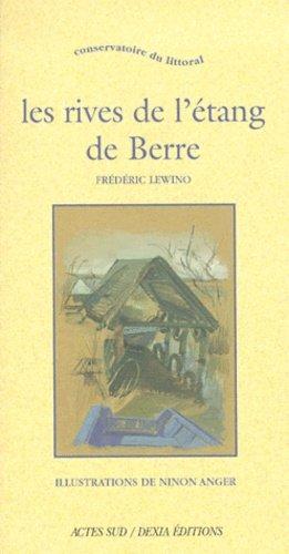 Les rives de l'étang de Berre - actes sud  - 9782742728640 -