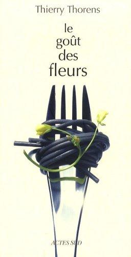 Le goût des fleurs - actes sud  - 9782742782925 -