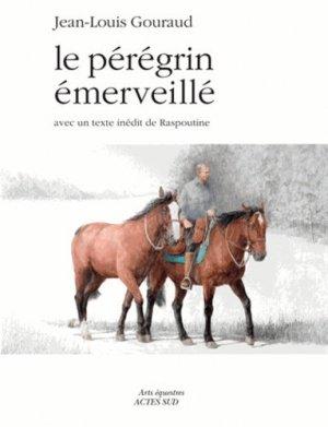 Le pérégrin émerveillé. Paris-moscou et retour(s) - actes sud  - 9782742797110 -