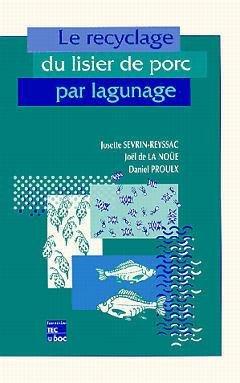 Le recyclage du lisier de porc par lagunage - lavoisier / tec et doc - 9782743000424 -