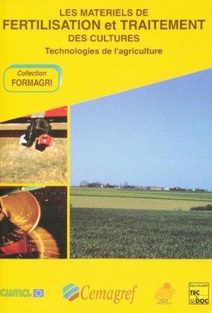 Les matériels de fertilisation et de traitement des cultures - tec et doc / cemagref / itcf - 9782743001872 -