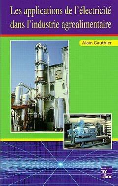 Les applications de l'électricité dans l'industrie alimentaire - lavoisier / tec et doc - 9782743002657 -