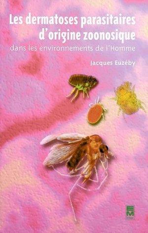 Les dermatoses parasitaires d'origine zoonosique dans les environnements de l'homme - em inter - 9782743005900 -