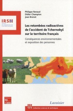 Les retombées radioactives de l'accident de Tchernobyl sur le territoire français  - tec et doc / irsn - 9782743010270 -