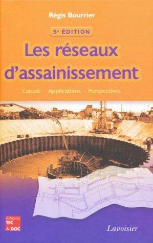 Les réseaux d'assainissement - lavoisier / tec et doc - 9782743010515 -
