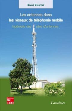 Les antennes dans les réseaux de téléphonie mobile - lavoisier / tec et doc - 9782743013233 -