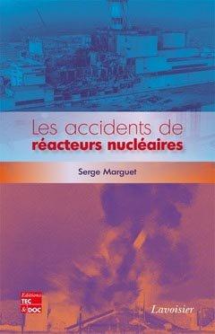 Les accidents de réacteurs nucléaires - lavoisier / tec et doc - 9782743014292 -