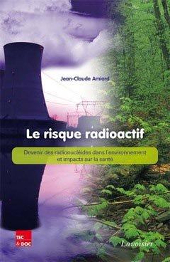Le risque radioactif - lavoisier / tec et doc - 9782743014957 -