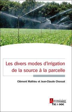 Les divers modes d'irrigation - De la source à la parcelle - lavoisier / tec et doc - 9782743023867 -