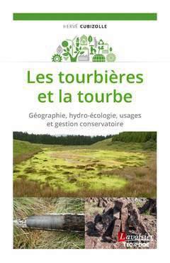 Les tourbières et la tourbe - lavoisier / tec et doc - 9782743024765 -