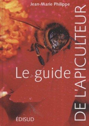 Le guide de l'apiculteur - edisud - 9782744907050 -