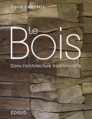 Le bois dans l'architecture traditionnelle - Edisud - 9782744907142 -