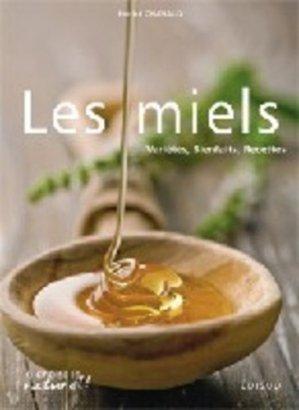 Les miels. Variétés, bienfaits, recettes - Edisud - 9782744908507 -