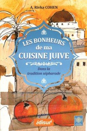 Les bonheurs de ma cuisine juive. Dans la tradition sépharade - Edisud - 9782744910111 -