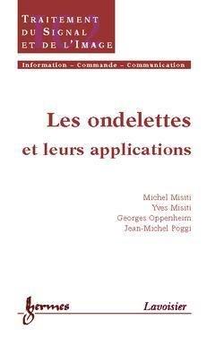 Les ondelettes et leurs applications - hermès / lavoisier - 9782746205260 -