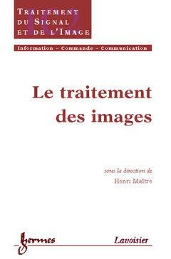 Le traitement des images - hermès / lavoisier - 9782746205840 -