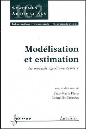 Les procédés agroalimentaires 1 Modélisation et estimation - hermès / lavoisier - 9782746207547 -