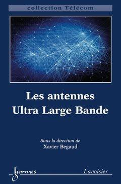 Les antennes Ultra Large Bande - hermès / lavoisier - 9782746225572 -