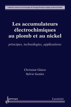 Les accumulateurs électroniques au plomb et au nickel - hermès / lavoisier - 9782746232105 -