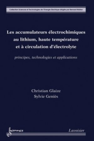 Les accumulateurs électrochimiques au lithium, haute température et à circulation d'électrolyte - hermès / lavoisier - 9782746239227 -