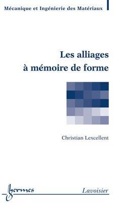 Les alliages à mémoire de forme - hermès / lavoisier - 9782746245051 -