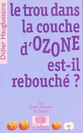 Le trou dans la couche d 39 ozone est il rebouch didier - Distance entre la terre et la couche d ozone ...