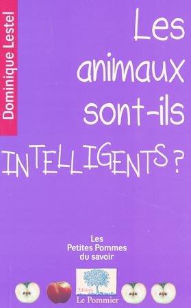 Les animaux sont-ils intelligents? - le pommier - 9782746506039 -