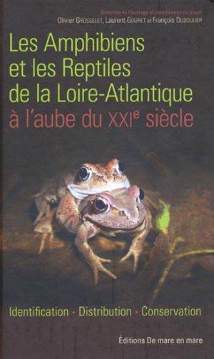 Les Amphibiens et les Reptiles de la Loire-Atlantique à l'aube du XXIe siècle - de mare en mare - 9782746630833