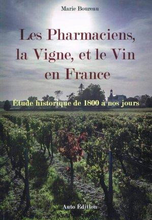 Les Pharmaciens, la Vigne, et le Vin en France - marie boureau - 9782746666948 -